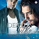 Deliver Me (       UNABRIDGED) by Remmy Duchene Narrated by Paul Morey