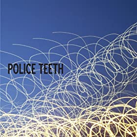 Police Teeth