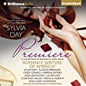 Premiere: A Romance Writers of America Collection, Book 1 (       UNABRIDGED) by Romance Writers of America, Inc., Sylvia Day - editor Narrated by Roger Hampton, Rachel Vivette, Carmen Rose, Roger Hampton