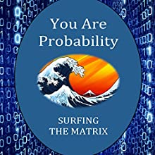 You Are Probability: Surfing the Matrix Audiobook by Andrea Diem-Lane Narrated by William L. Sturdevant