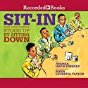 Sit-In: How Four Friends Stood Up by Sitting Down (       UNABRIDGED) by Andrea Davis Pinkney Narrated by Myra Lucretia Taylor