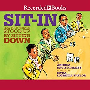 Sit-In: How Four Friends Stood Up by Sitting Down | [Andrea Davis Pinkney]