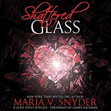 Shattered Glass: A Glass Series novella Audiobook by Maria V. Snyder Narrated by Gabra Zackman