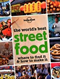 echange, troc Lonely Planet - The world's best street food : Where to find it ans how to make it