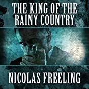 The King of the Rainy Country | Nicolas Freeling