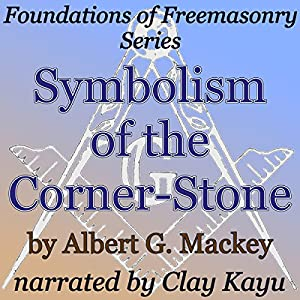 Symbolism of the Corner-Stone Audiobook