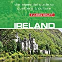 Ireland - Culture Smart!: The Essential Guide to Customs & Culture Audiobook by John Scotney Narrated by Anna Bentinck