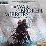 Forging Divinity: The War of Broken M...