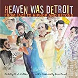 img - for Heaven Was Detroit: Detroit Music from Jazz to HipHop and Beyond (Painted Turtle) book / textbook / text book