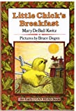 Little Chick's Breakfast (0060236752) by Mary DeBall Kwitz