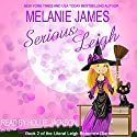 Serious Leigh: Literal Leigh Romance Diaries, Book 2 (       UNABRIDGED) by Melanie James Narrated by Hollie Jackson