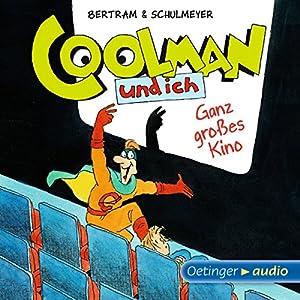 Ganz großes Kino (Coolman und ich 3) Hörspiel