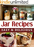 Jar Recipes: Quick, Easy & Creative I...