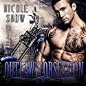 Outlaw's Obsession: Grizzlies MC Romance Series #2 Audiobook by Nicole Snow Narrated by Mason Lloyd, Tatiana Sokolov
