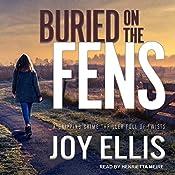 Buried on the Fens: DI Nikki Galena Series, Book 7   [Joy Ellis]