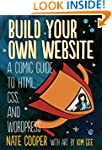 Build Your Own Website: A Comic Guide...