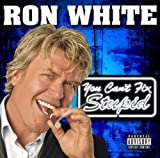 Ron White: You Cant Fix Stupid