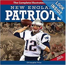 New England Patriots New and Updated Edition: The Complete Illustrated History by Christopher Price