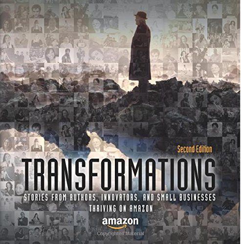 Transformations: Stories From Authors, Innovators, And Small Businesses Thriving On Amazon (Volume 2) front-935221