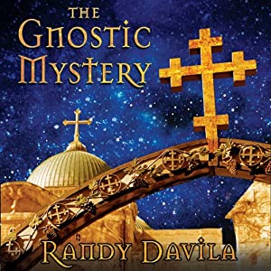 The Gnostic Mystery | [Randy Davila]