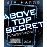 Above Top Secret: Uncover the Mysteries of the Digital Age ~ Jim Marrs