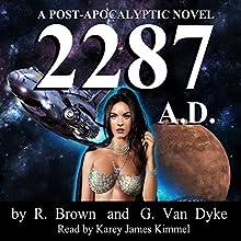 2287 AD: After Destruction Book 1 (       UNABRIDGED) by R. Brown, G. Van Dyke Narrated by Karey James Kimmel