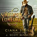 Southern Comfort Audiobook by Ciana Stone Narrated by J. Scott Bennett