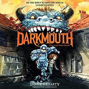 Darkmouth #1: The Legends Begin Audiobook