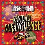 Ya Huele A Ponche - Tradicion De Durango