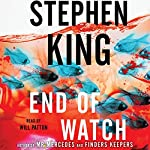 End of Watch: A Novel Audiobook by Stephen King Narrated by Will Patton