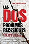 Las dos pr�ximas recesiones: C�mo, d�...