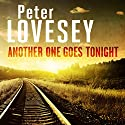 Another One Goes Tonight Audiobook by Peter Lovesey Narrated by Peter Wickham