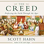 The Creed: Professing the Faith Through the Ages | Scott Hahn