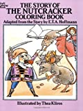 The Story of the Nutcracker Coloring Book (Dover Classic Stories Coloring Book) (048626405X) by Hoffmann, E. T. A.