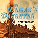 The Oilman's Daughter Audiobook by Evan Ratliff Narrated by Evan Ratliff