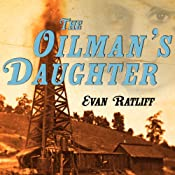 The Oilman's Daughter | [Evan Ratliff]