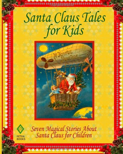 Santa Claus Tales for Kids: Seven Magical Stories About Santa Claus for Children
