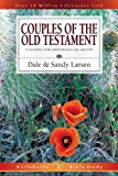Couples of the Old Testament (Lifeguide Bible Studies) (0830830480) by Larsen, Dale