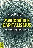 Zwickmühle Kapitalismus: Auswüchse und Auswege
