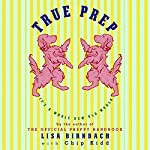 True Prep: It's a Whole New Old World | Lisa Birnbach,Chip Kidd