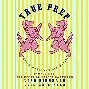 True Prep: It's a Whole New Old World | [Lisa Birnbach, Chip Kidd]
