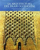 img - for La Arquitectura del Islam Occidental (Spanish Edition) by Rafael Lopez Guzman book / textbook / text book
