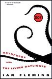 Octopussy and The Living Daylights (James Bond Book 14)
