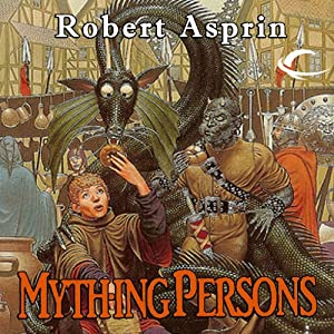 Mything Persons: Myth Adventures, Book 5 | [Robert Asprin]