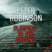 Sleeping in the Ground: The 24th DCI Banks Mystery | Peter Robinson