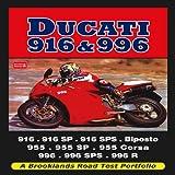 Ducati 916   996  916  916SP  916SPS  Biposto  955  955SP  955 Corsa  991  996SPS  996 R  Road Test Portfolio