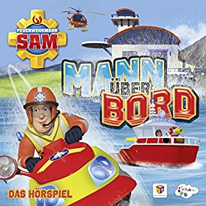 Mann über Bord (Feuerwehrmann Sam 9, 1) Hörspiel