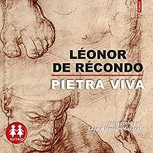 Pietra Viva   Livre audio Auteur(s) : Léonor de Récondo Narrateur(s) : Lazare Herson-Macarel