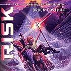 Risk: Quest for Truth, Book 2 Hörbuch von Brock D. Eastman Gesprochen von: LC Kane