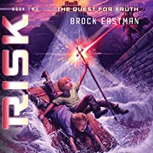 Risk: Quest for Truth, Book 2 Audiobook by Brock D. Eastman Narrated by LC Kane